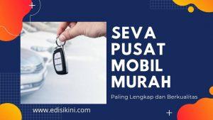 SEVA Tempat Mobil Online Paling Bagus dan Recommended!